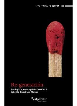 72. Re-generación. Antología de poesía española (2000-2015)