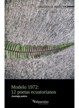 76. Modelo 1972: 12 poetas ecuatorianos. Antología poética