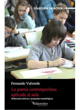La poesía contemporánea aplicada al aula. Reflexiones teóricas y propuestas metodológicas.