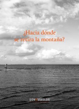03. ¿Hacia dónde se retira la montaña?