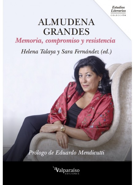 Almudena Grandes. Memoria, compromiso y resistencia