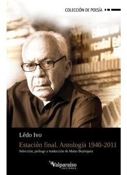 08. Estación final. Antología 1940-2011. [Digital]
