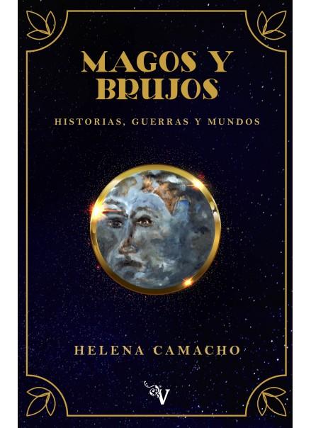 MAGOS Y BRUJOS: HISTORIAS, GUERRAS Y MUNDOS