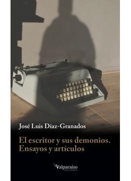 El escritor y sus demonios. Ensayos y artículos